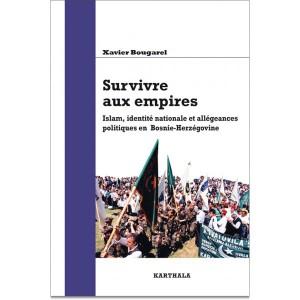 Bougarel Xavier - Survivre aux empires