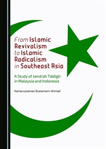 Kamaruzzaman Bustamam-Ahmad - From islamic revivalism to islamic radicalism in southeast-asia