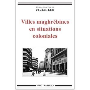 Charlotte Jelidi - villes maghrébines en situations coloniales