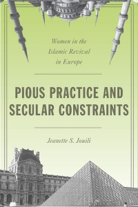 Jeanette S Jouili - Pious practice and secular constraints