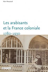 Messaoudi Alain - Les arabisants et la France coloniale