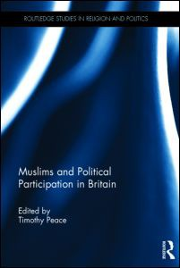 Timothy Peace - Muslims and Political Participation in Britain