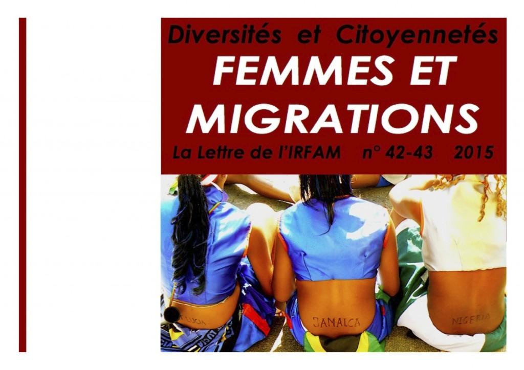 IRFAM DIVERSITES_ET_CITOYENNETES_LA_LETTRE_DE_L_IRFAM_42 -43_SEPTEMBRE_2015_femmes_et_migrations