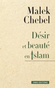 malek chebel désir de beauté en islam