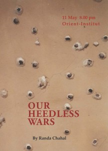 our heedless war